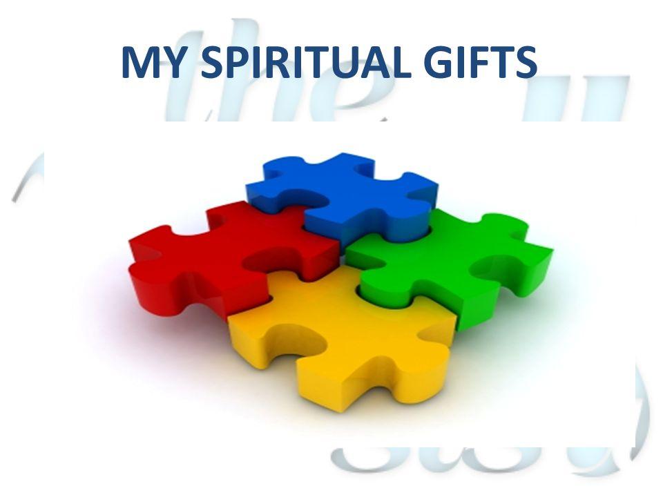 MY SPIRITUAL GIFTS