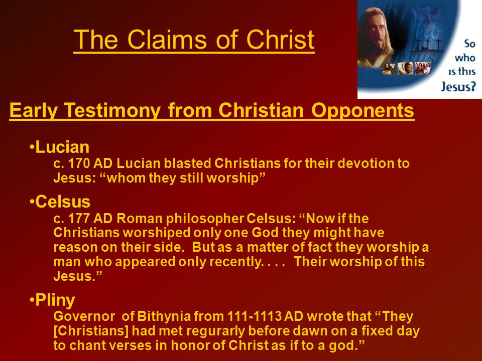 The Claims of Christ Early Testimony from Christian Opponents Lucian c.