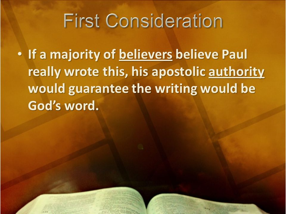 If a majority of believers believe Paul really wrote this, his apostolic authority would guarantee the writing would be God's word.