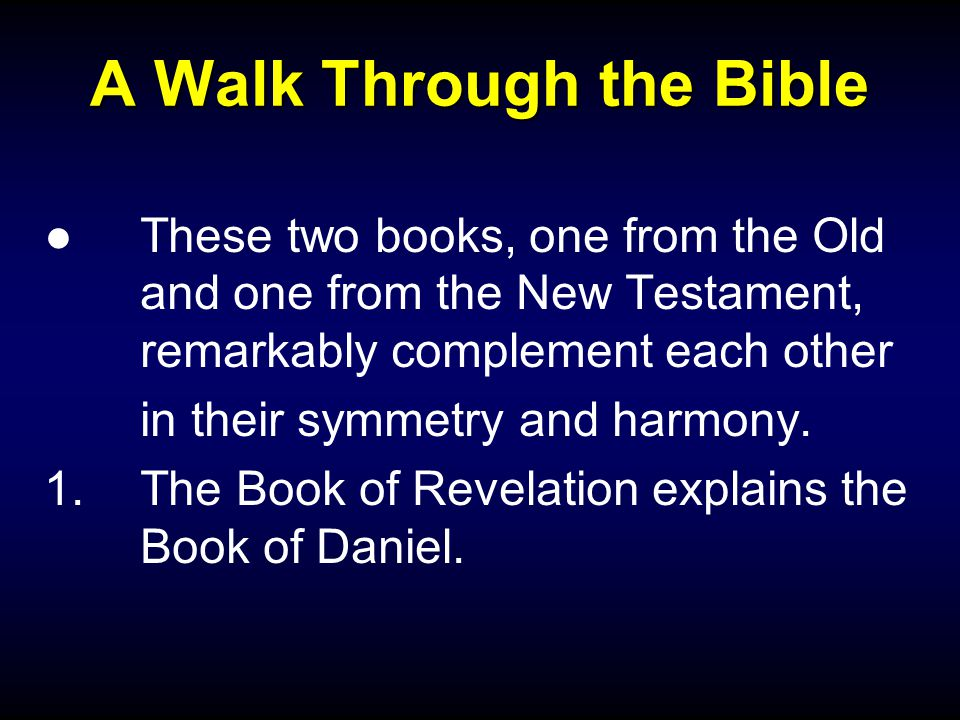 A Walk Through the Bible ●These two books, one from the Old and one from the New Testament, remarkably complement each other in their symmetry and harmony.