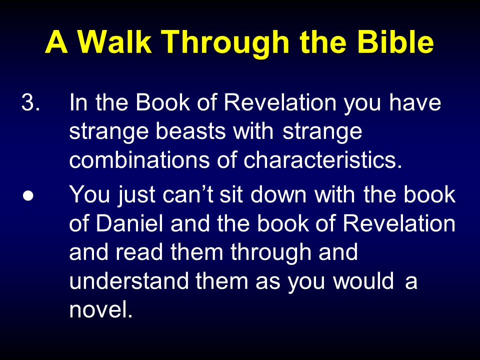 A Walk Through the Bible 3.In the Book of Revelation you have strange beasts with strange combinations of characteristics.