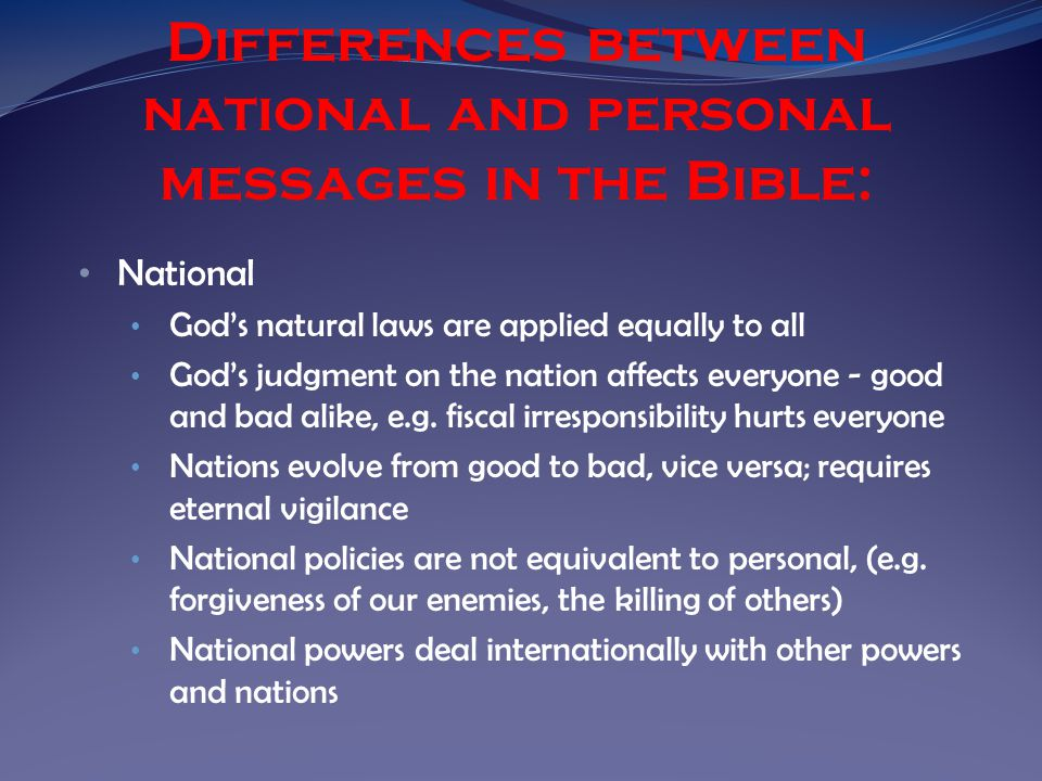 National God's natural laws are applied equally to all God's judgment on the nation affects everyone - good and bad alike, e.g.