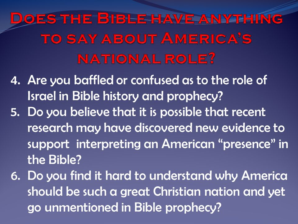 4.Are you baffled or confused as to the role of Israel in Bible history and prophecy.