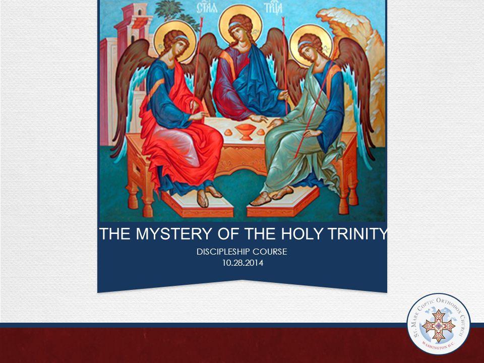 THE MYSTERY OF THE HOLY TRINITY DISCIPLESHIP COURSE 10.28.2014