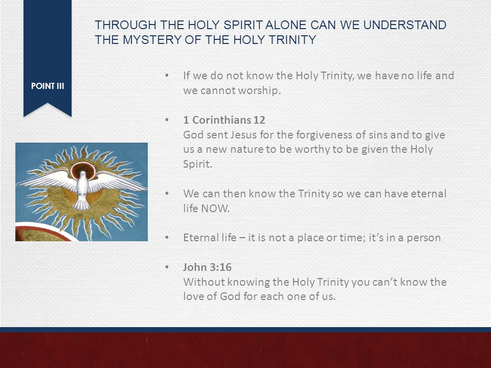 POINT III If we do not know the Holy Trinity, we have no life and we cannot worship.