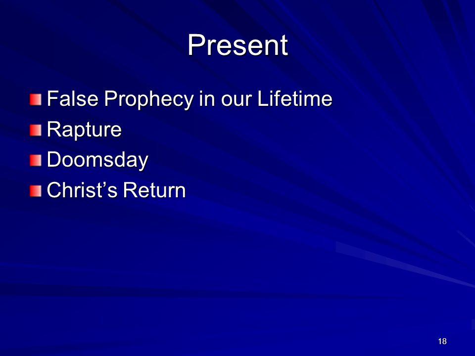 18 Present False Prophecy in our Lifetime RaptureDoomsday Christ's Return