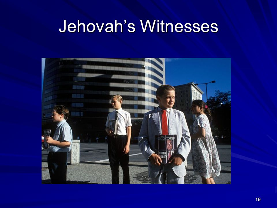 19 Jehovah's Witnesses