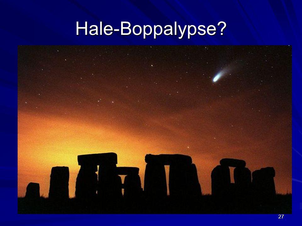 27 Hale-Boppalypse?