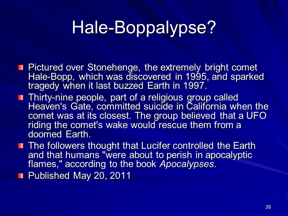 28 Hale-Boppalypse? Pictured over Stonehenge, the extremely bright comet Hale-Bopp, which was discovered in 1995, and sparked tragedy when it last buz