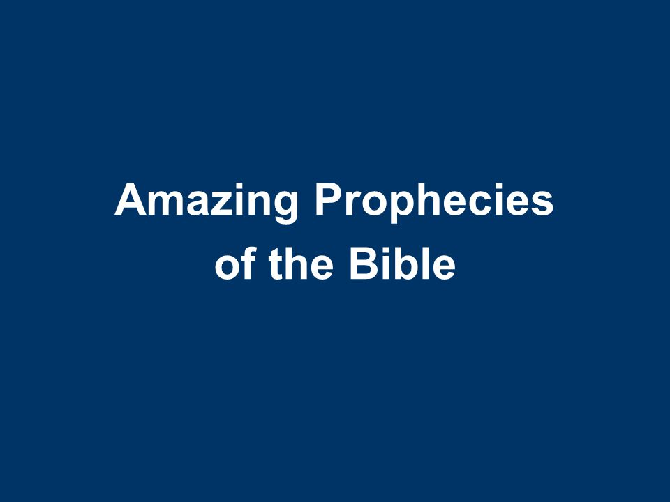 Amazing Prophecies of the Bible