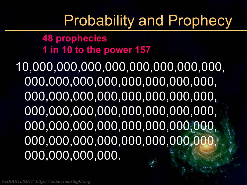 Probability and Prophecy 10,000,000,000,000,000,000,000,000, 000,000,000,000,000,000,000,000, 000,000,000,000,000,000,000,000, 000,000,000,000,000,000,000,000, 000,000,000,000,000,000,000,000, 000,000,000,000,000,000,000,000, 000,000,000,000.