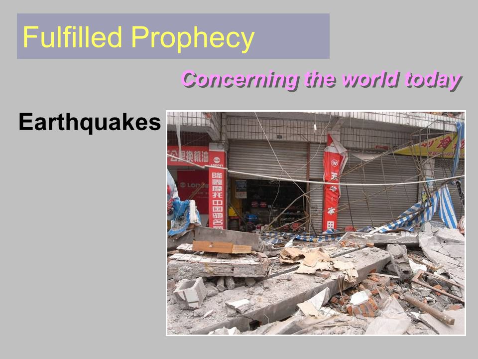 Concerning the world today Earthquakes