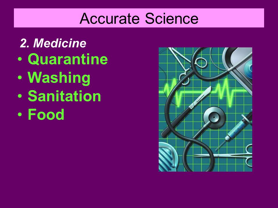 Accurate Science Quarantine Washing Sanitation Food 2. Medicine
