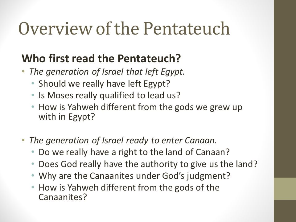 Overview of the Pentateuch Who first read the Pentateuch.