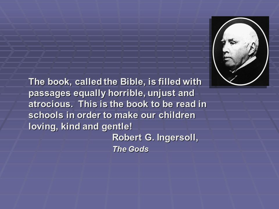 The book, called the Bible, is filled with passages equally horrible, unjust and atrocious.