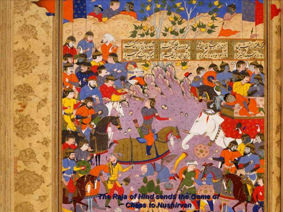 The Raja of Hind sends the Game of Chess to Nushirvan