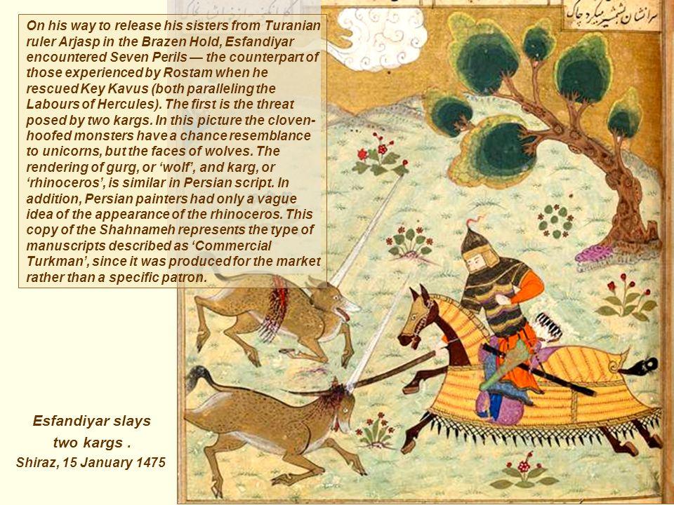 Esfandiyar slays two kargs.