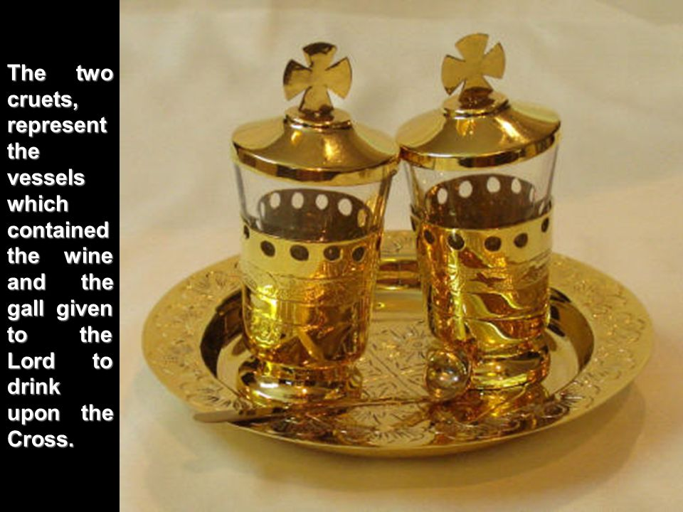V The Veil of silk to cover the chalice, represents the veil of the Temple, rent in two from the top to the bottom at the moment of His death.
