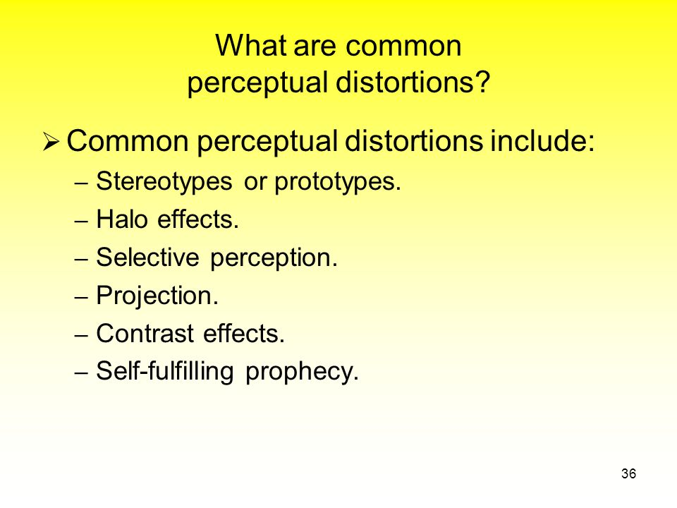 What are common perceptual distortions.