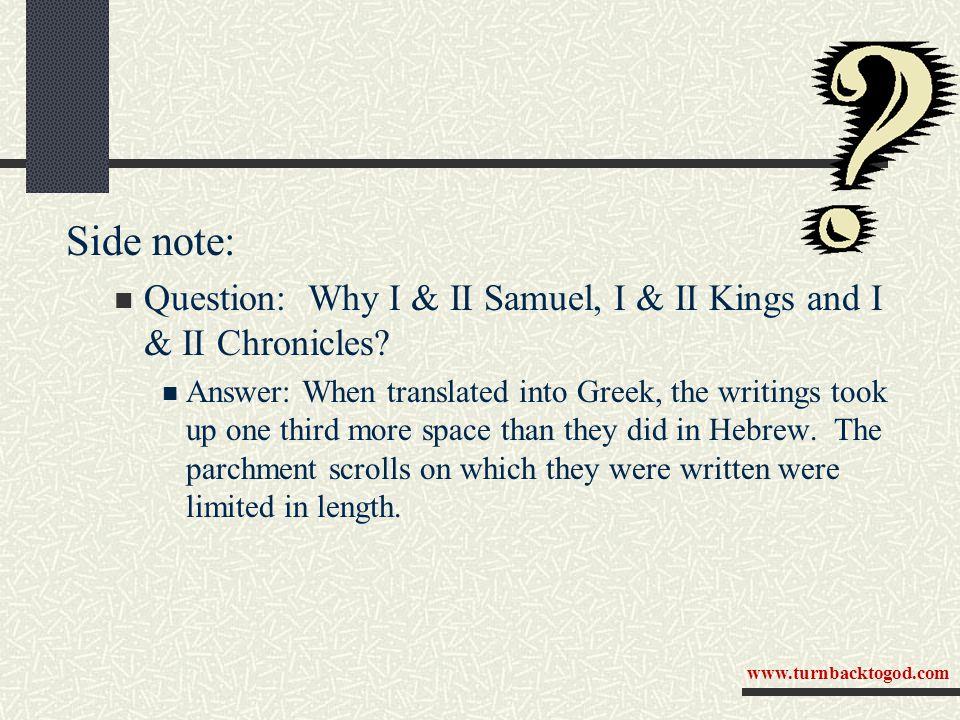 Side note: Question: Why I & II Samuel, I & II Kings and I & II Chronicles.