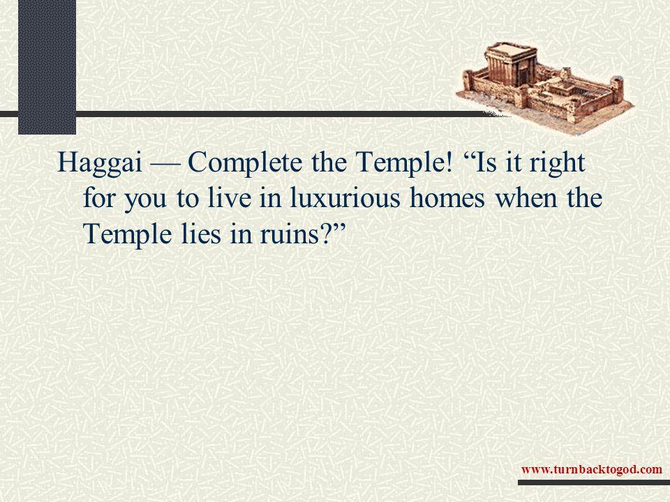 Haggai — Complete the Temple.