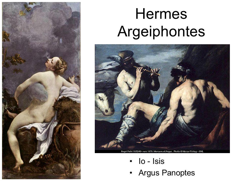 Hermes Argeiphontes Io - Isis Argus Panoptes
