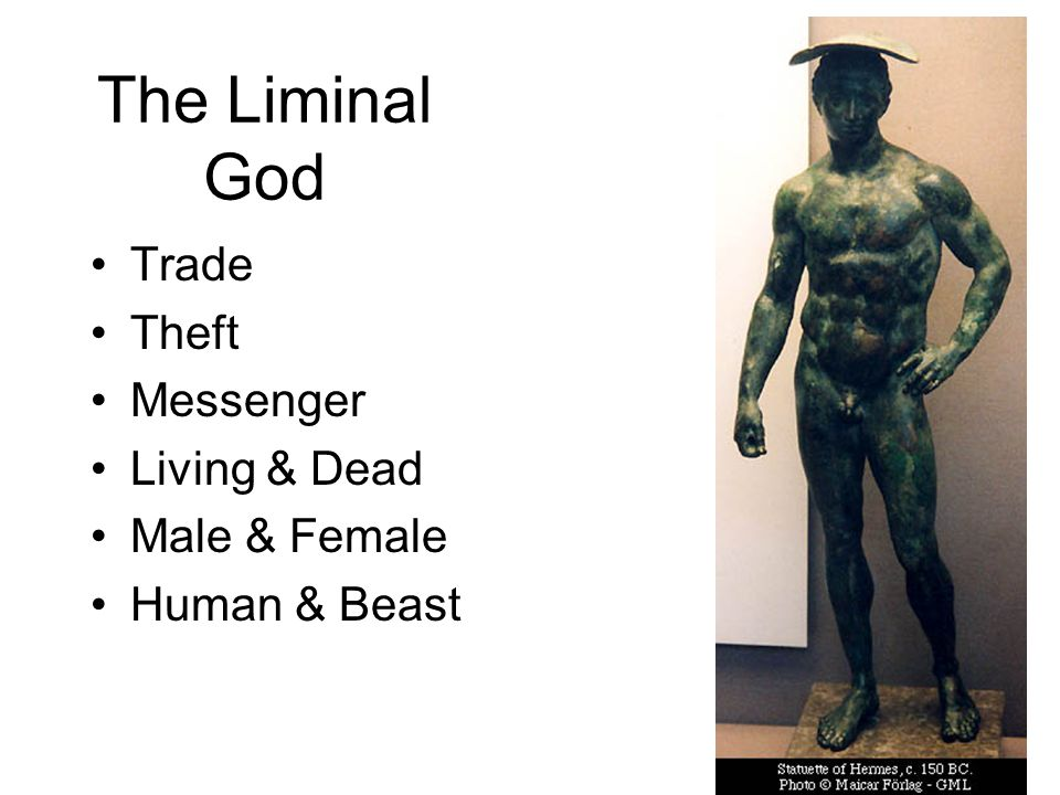 The Liminal God Trade Theft Messenger Living & Dead Male & Female Human & Beast