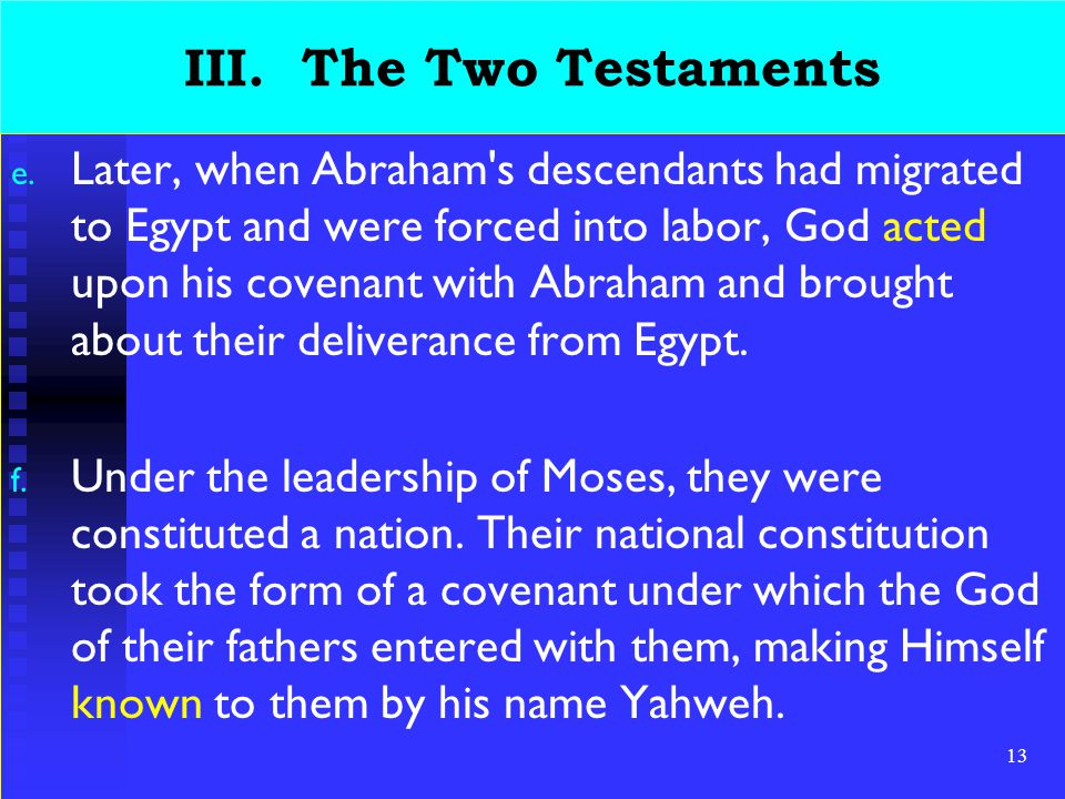 13 III. The Two Testaments e.