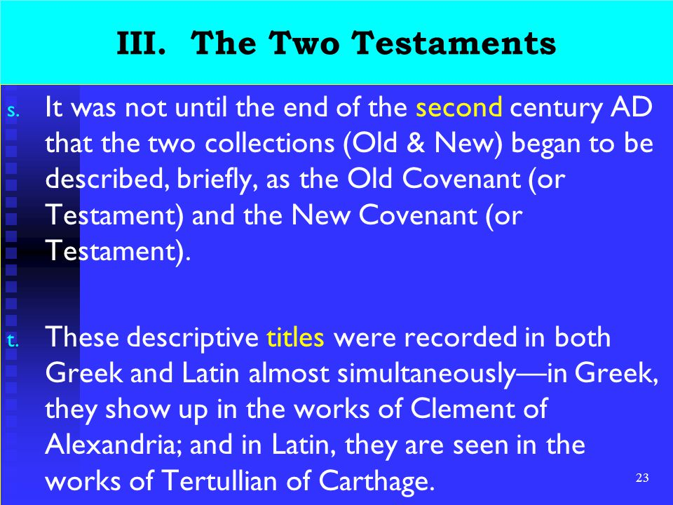 23 III. The Two Testaments s.