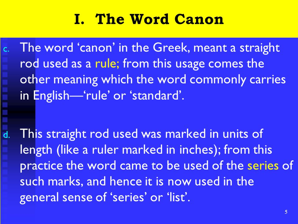 5 I. The Word Canon c.