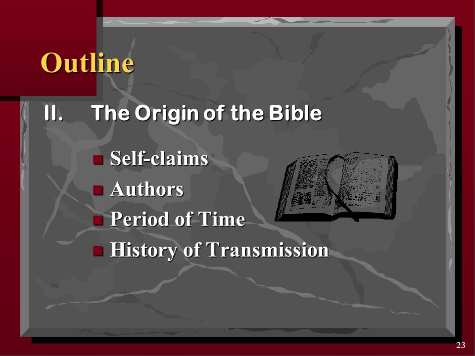 22 The Bible as a Book English Bible: topical Hebrew Bible: chronological Order & Categories of Bible Books E.