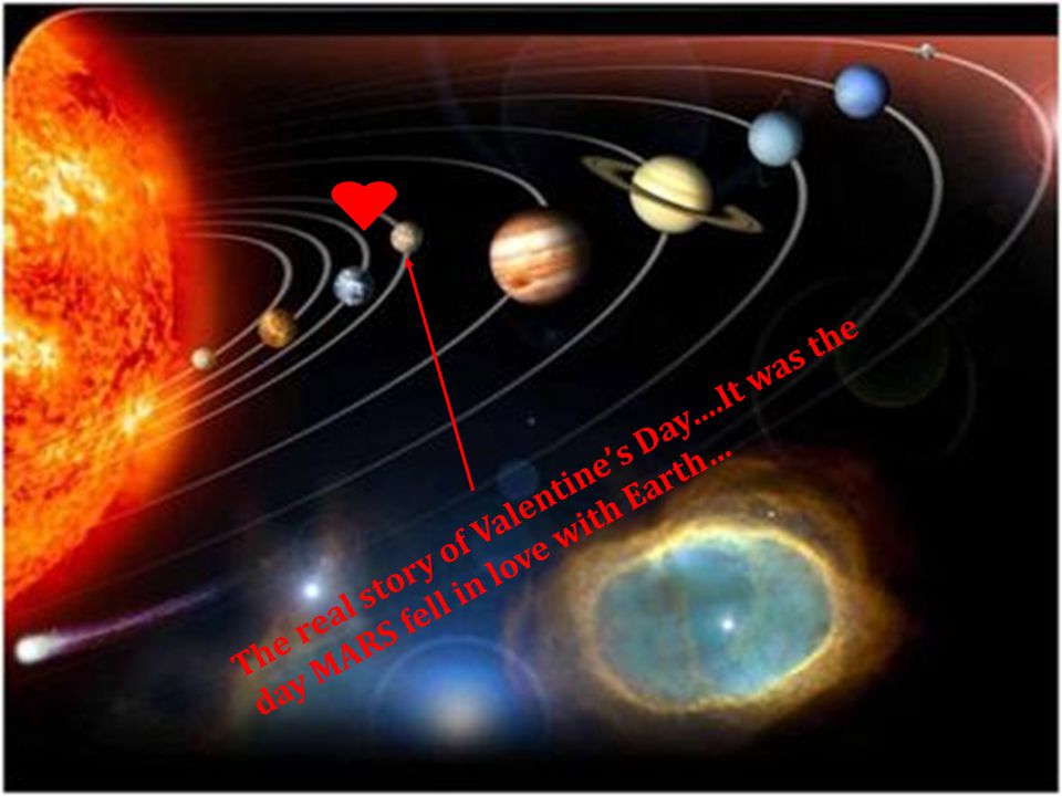 The real story of Valentine's Day….It was the day MARS fell in love with Earth…