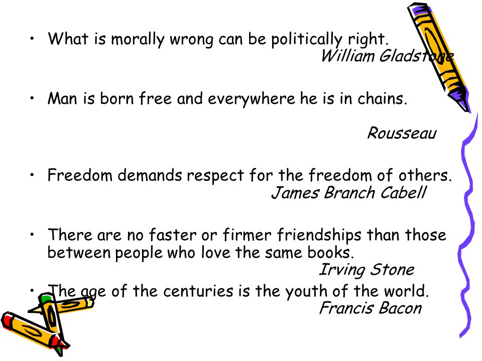 What is morally wrong can be politically right.