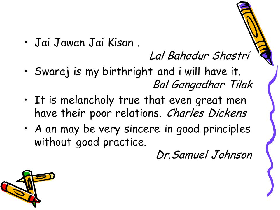 Jai Jawan Jai Kisan. Lal Bahadur Shastri Swaraj is my birthright and i will have it.