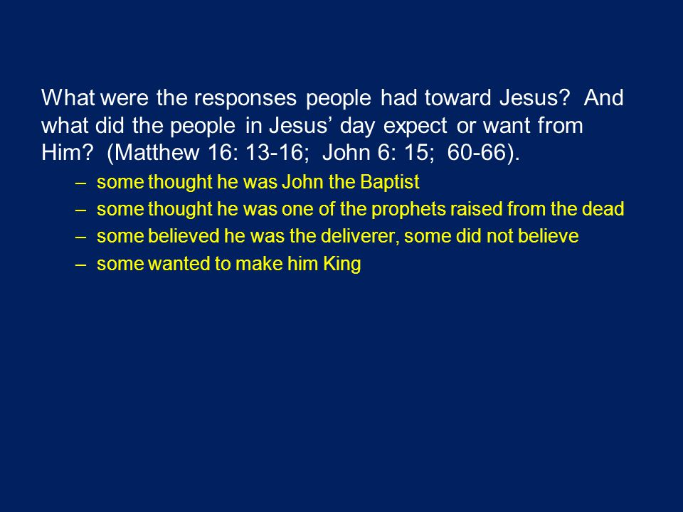 What were the responses people had toward Jesus.