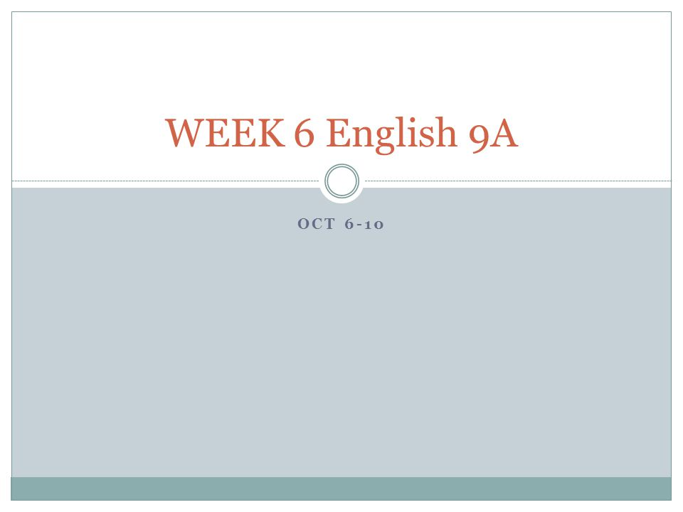 OCT 6-10 WEEK 6 English 9A