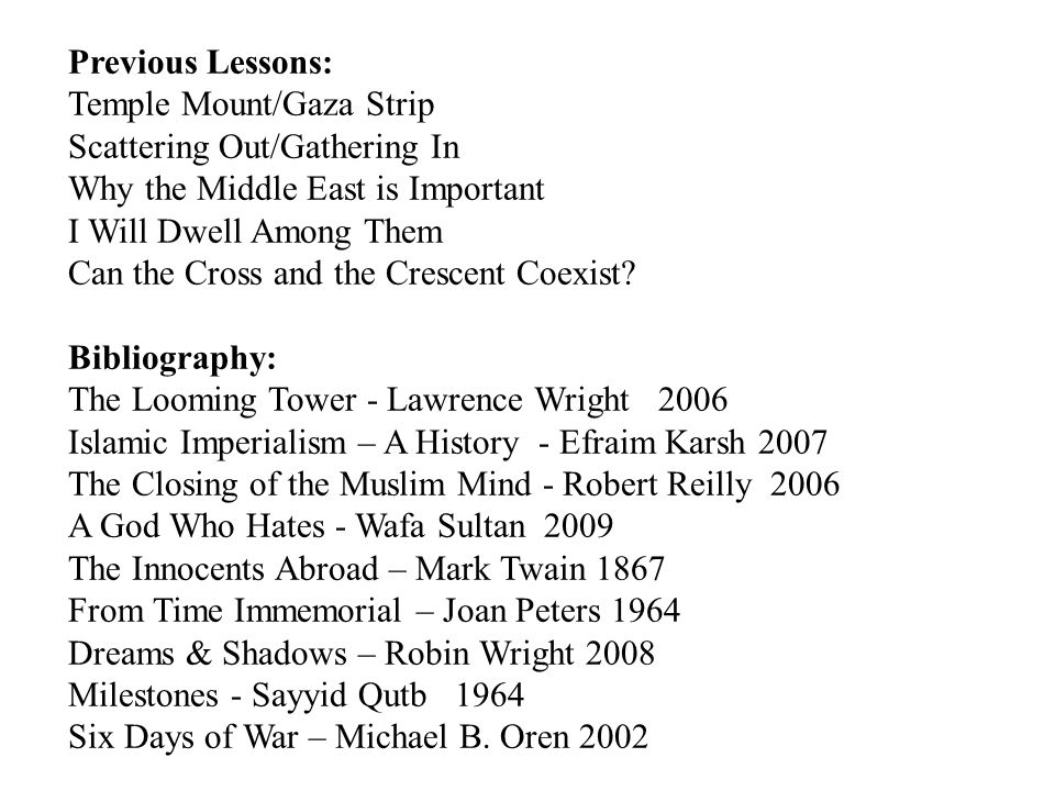 Previous Lessons: Temple Mount/Gaza Strip Scattering Out/Gathering In Why the Middle East is Important I Will Dwell Among Them Can the Cross and the Crescent Coexist.