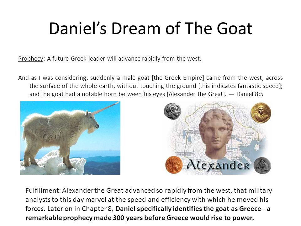 Daniel's Dream of The Goat Prophecy: A future Greek leader will advance rapidly from the west.