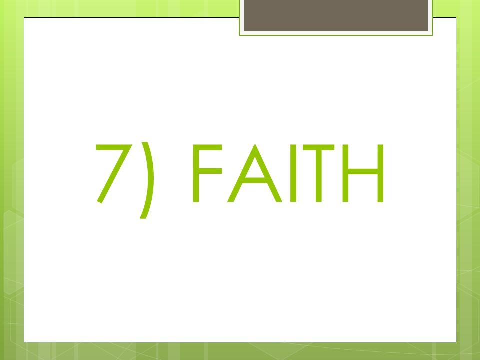 7) FAITH