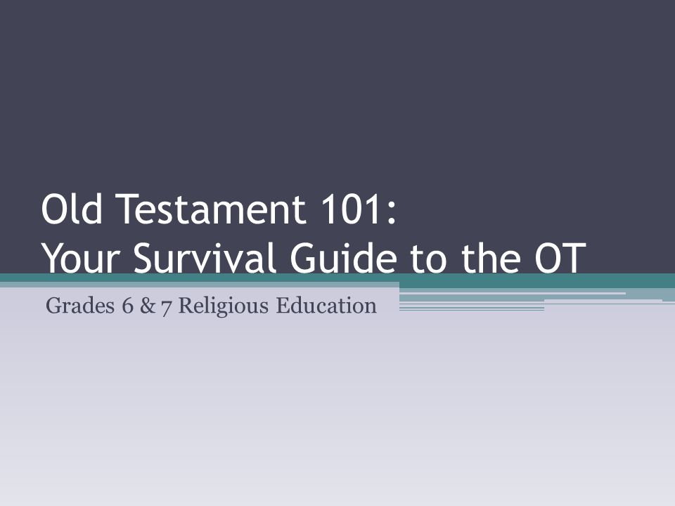 Old Testament 101: Your Survival Guide to the OT Grades 6 & 7 Religious Education