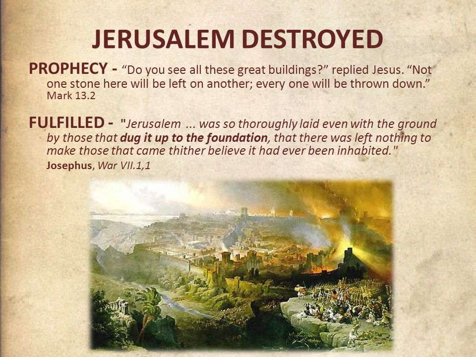 JERUSALEM DESTROYED PROPHECY - Do you see all these great buildings replied Jesus.