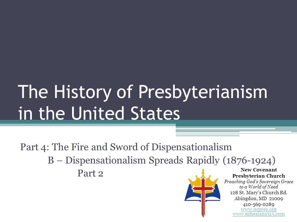 The History of Presbyterianism in the United States Part 4: The Fire and Sword of Dispensationalism B – Dispensationalism Spreads Rapidly (1876-1924)