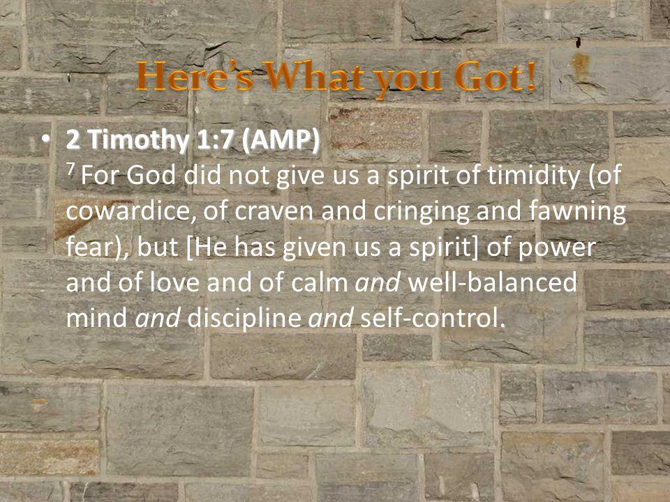 2 Timothy 1:7 (AMP).