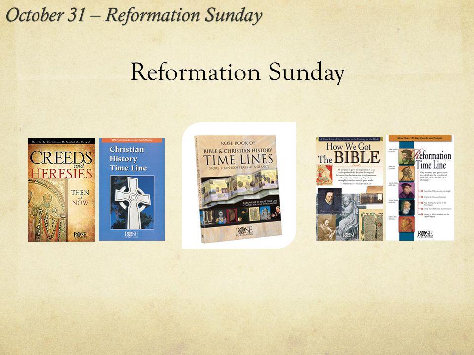 Reformation Sunday October 31 – Reformation SundayOctober 31 – Reformation Sunday