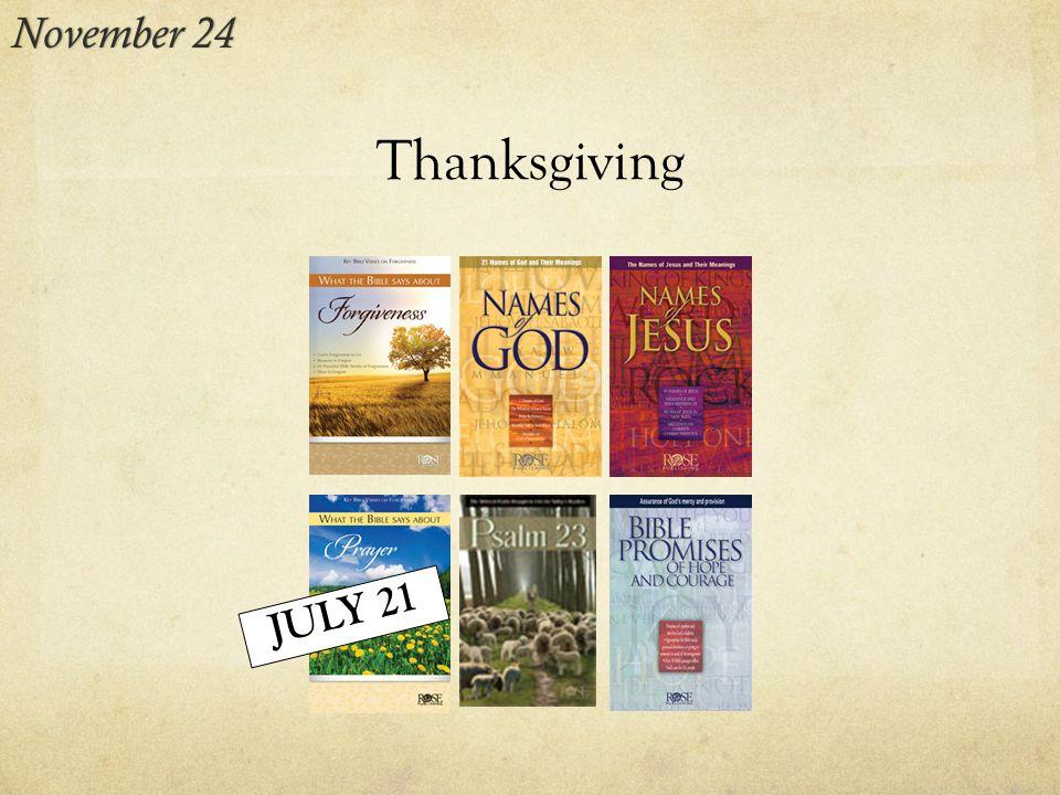 Thanksgiving November 24November 24 JULY 21