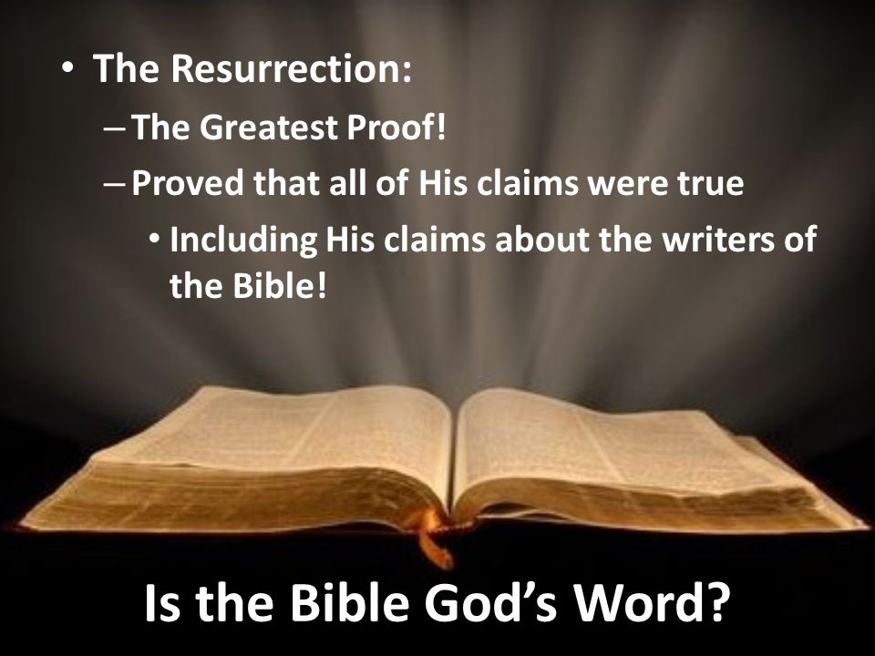 Is the Bible God's Word. The Resurrection: – The Greatest Proof.