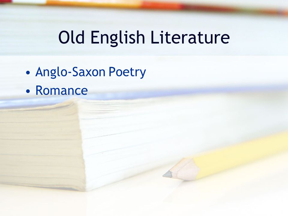 Old English Literature Anglo-Saxon Poetry Romance