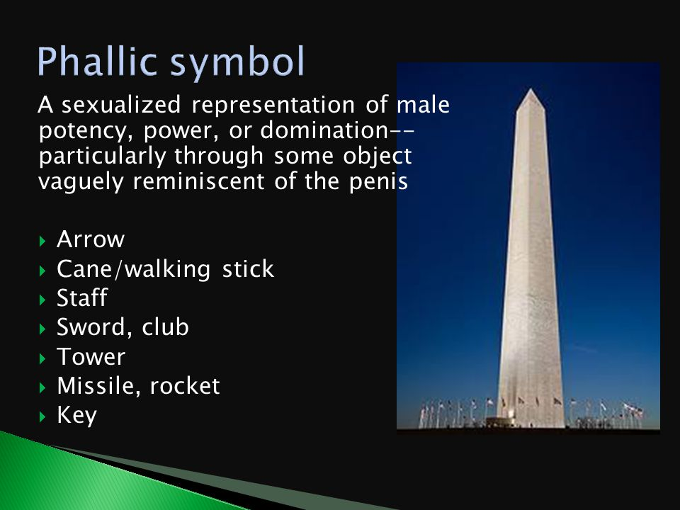 A sexualized representation of male potency, power, or domination-- particularly through some object vaguely reminiscent of the penis  Arrow  Cane/walking stick  Staff  Sword, club  Tower  Missile, rocket  Key