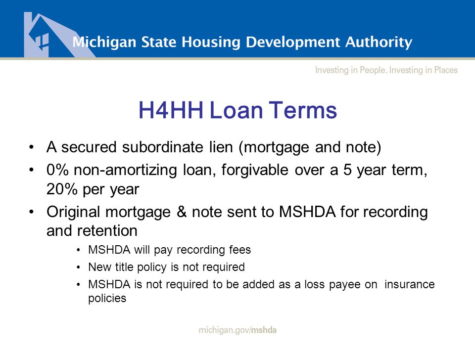 Unemployment Mortgage Subsidy Eligible borrower must be receiving Michigan unemployment benefits at time of application; borrower does not have to be currently delinquent to be eligible Maximum payment subsidy is lesser of $750/month or 50% of the required PITI (first lien position); maximum benefit per household is $9,000 Borrower's remaining portion of housing payment should be sustainable; within 25% to 43% range Subsidy amount cannot be used to pay down borrower's housing ratio below 25% Approved subsidy amount will not be increased or decreased after commitment is issued and funded (i.e.