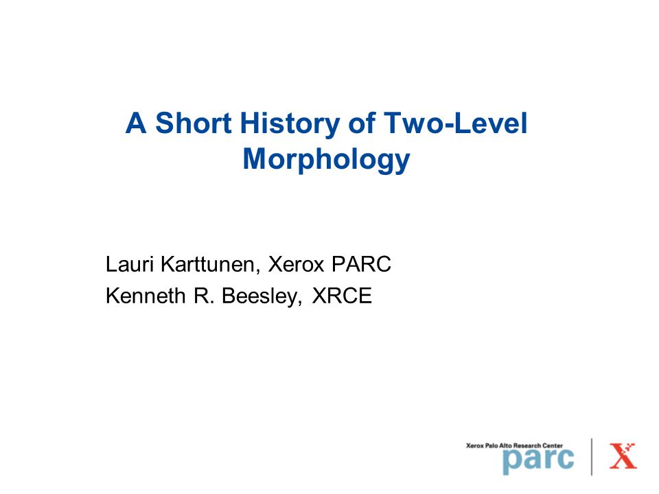 Lauri Karttunen / 24 Aug 2001 / page 2 Overview Introduction What is morphology.